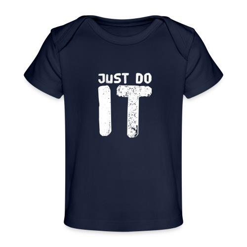 JUST DO IT - Baby Bio-T-Shirt