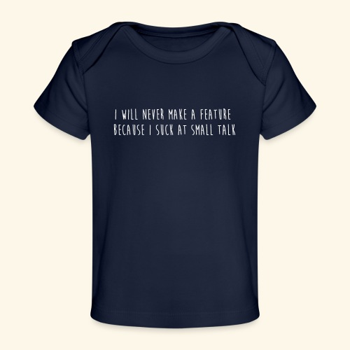 I will never make a feature - Baby bio-T-shirt