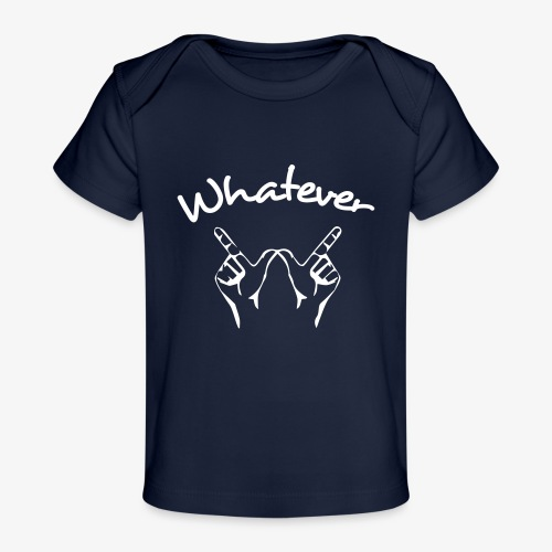 Whatever - T-shirt bio Bébé