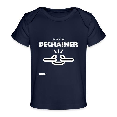 Je vais me déchainer - T-shirt bio Bébé