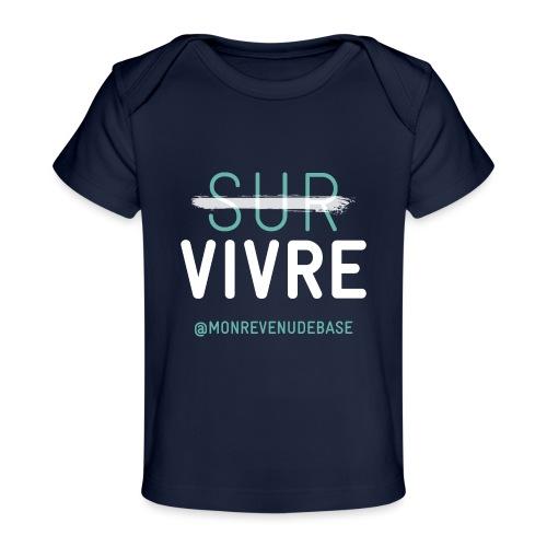 Vivre plutôt que survive - T-shirt bio Bébé