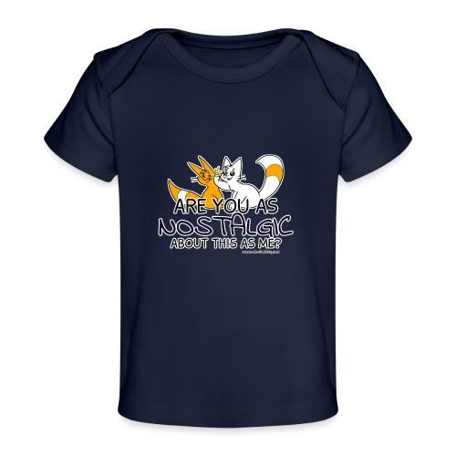 Nostalgia Hurts - Organic Baby T-Shirt