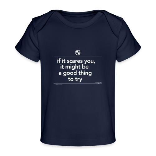 if it scares you Seth Godin white - Baby bio-T-shirt