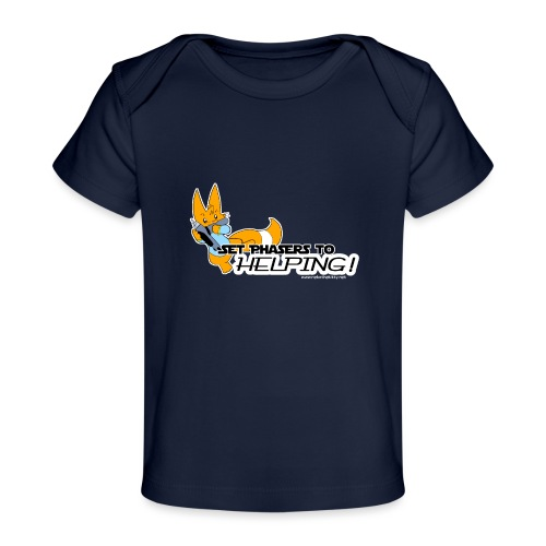 Set Phasers to Helping - Organic Baby T-Shirt