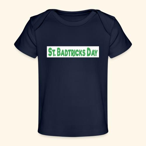 ST BADTRICKS DAY - Organic Baby T-Shirt