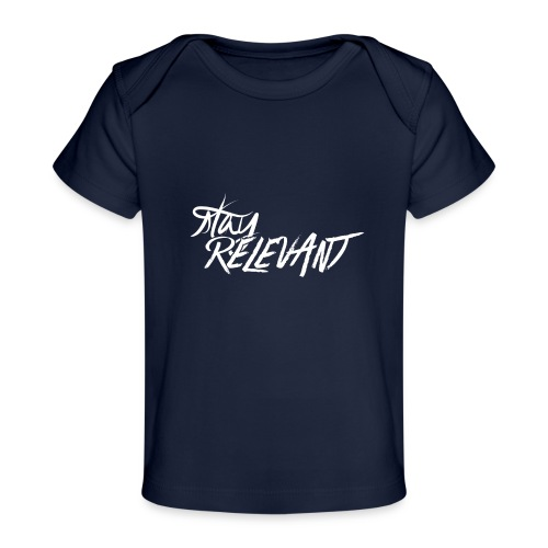stay relevant wht png - Organic Baby T-Shirt