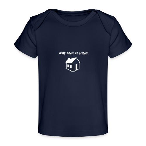 #We stay at home! - Baby Bio-T-Shirt