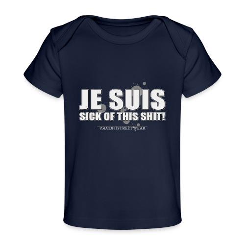 Je suis sick - Baby Bio-T-Shirt