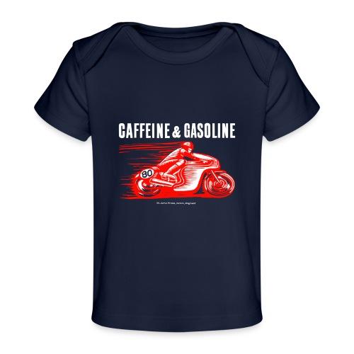 Caffeine & Gasoline white text - Organic Baby T-Shirt