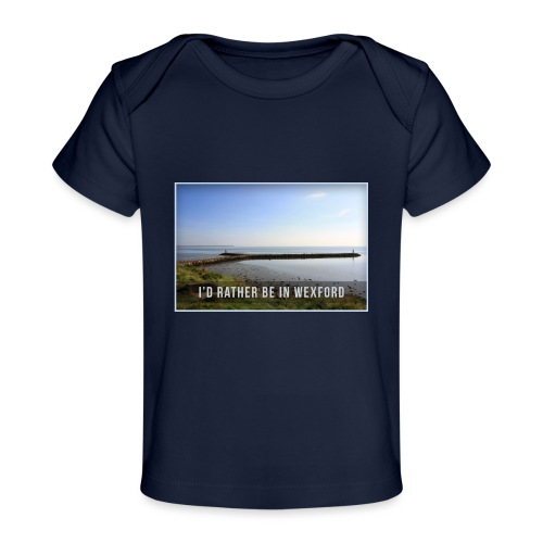 Rather be in Wexford - Organic Baby T-Shirt