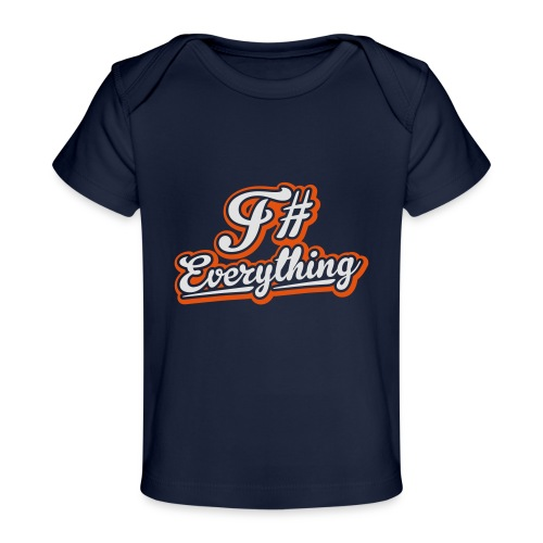 F# Everything - Organic Baby T-Shirt