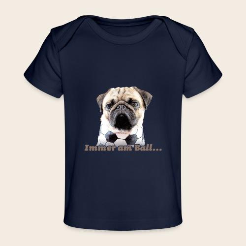 Mops am Ball 2 - Baby Bio-T-Shirt