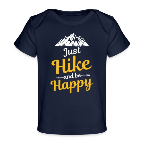 Just Hike And Be Happy Nature-Design für Hiking - Baby Bio-T-Shirt