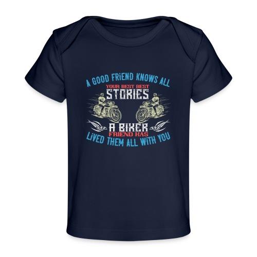 Biker stories. - Organic Baby T-Shirt