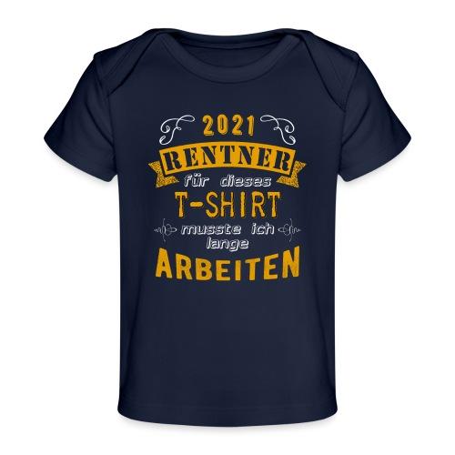 2021 endlich Rente   Rentenbegin - Baby Bio-T-Shirt