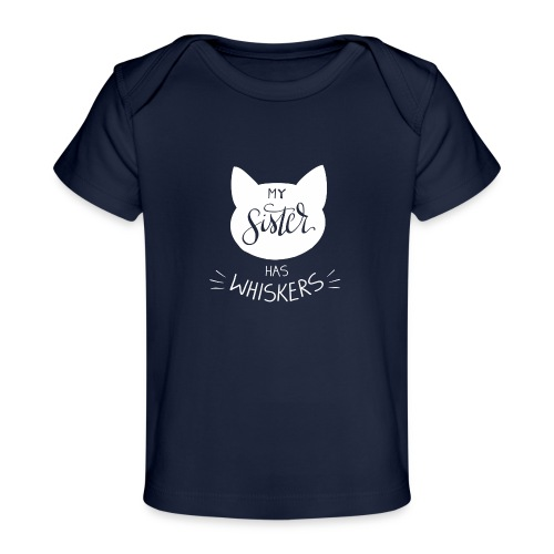 My sister has whiskers n°1 - Baby Bio-T-Shirt