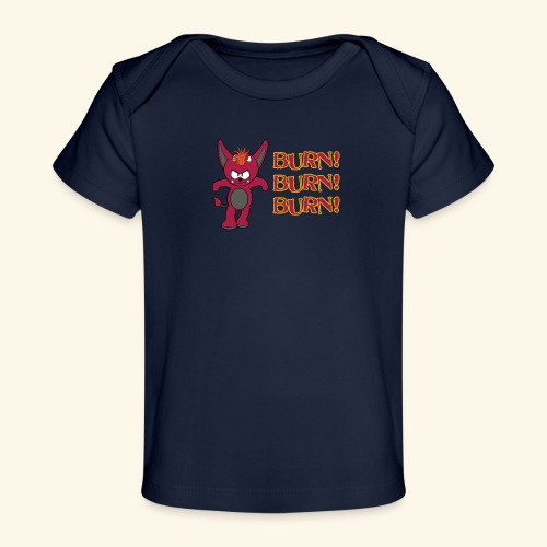 Zwergflammelfe - Burn! Burn! Burn! - Baby Bio-T-Shirt