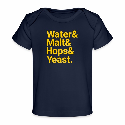 Water,Malt,Hops & Yeast - Organic Baby T-Shirt