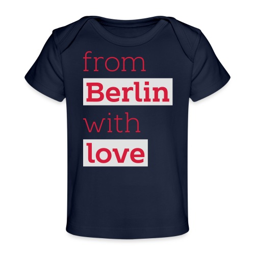 From Berlin with Love - Baby Bio-T-Shirt