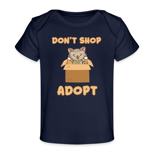 ADOBT DONT SHOP - Adoptieren statt kaufen - Baby Bio-T-Shirt