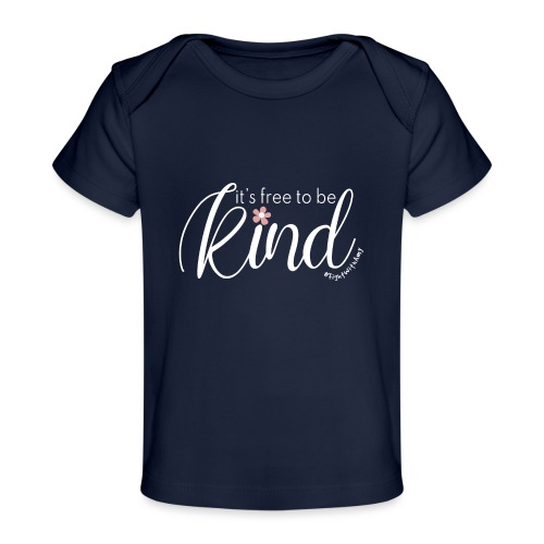 Amy's 'Free to be Kind' design (white txt) - Organic Baby T-Shirt