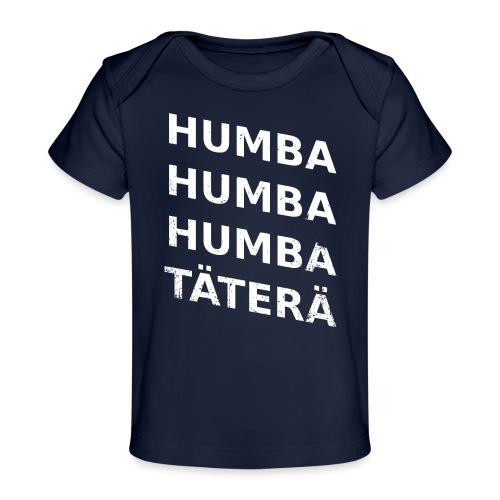 humba humba humba täterä - Baby Bio-T-Shirt