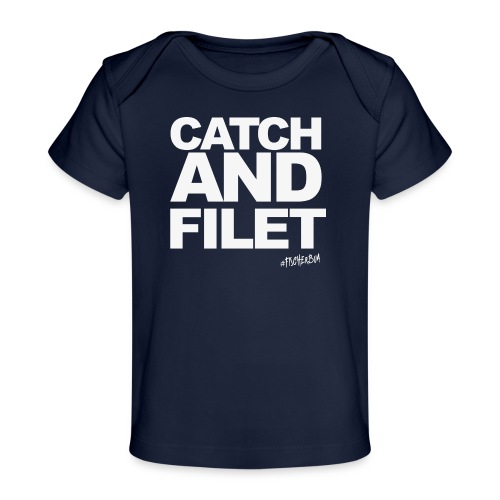 Catch and Filet - Baby Bio-T-Shirt