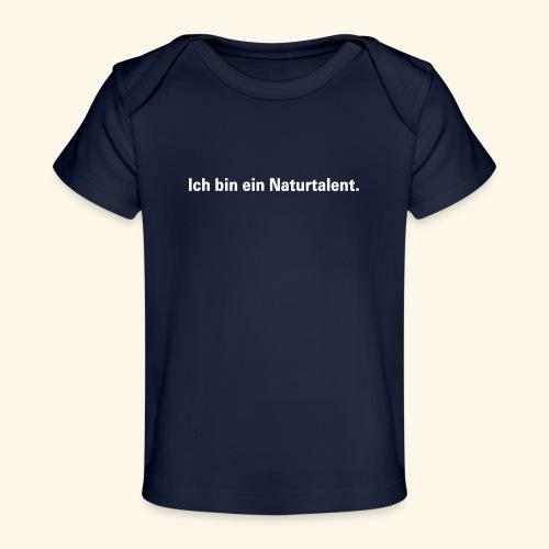 Ich bin ein Naturtalent line - Baby Bio-T-Shirt