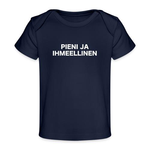 Pieni ja ihmeellinen - Vauvojen luomu-t-paita