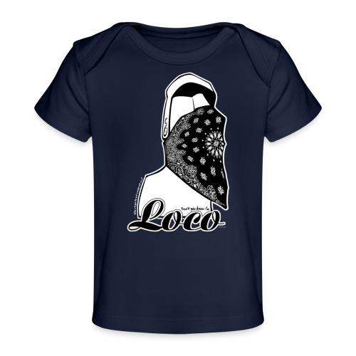 Dont u know i am loco! - Ekologisk T-shirt baby