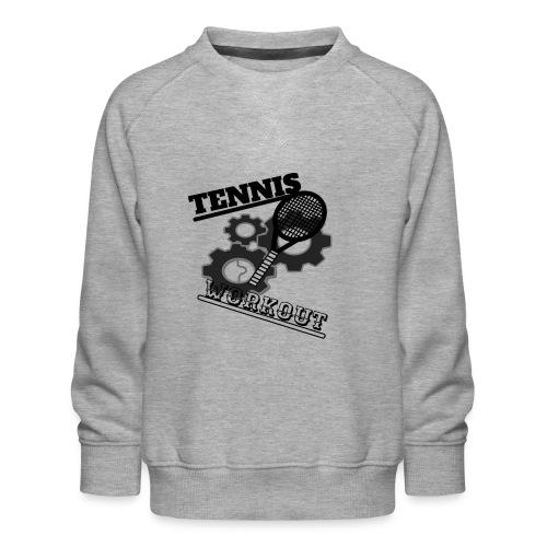 TENNIS WORKOUT - Kids' Premium Sweatshirt