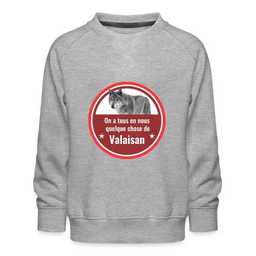 On a tous en nous qqch de Valaisan - Même le loup - Kinder Premium Pullover