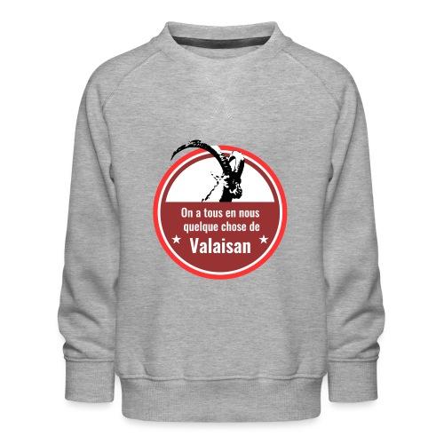 On a tous en nous qqch de Valaisan - Steinbock - Kinder Premium Pullover