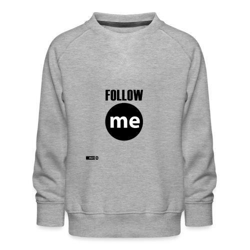 follow me - Sweat ras-du-cou Premium Enfant
