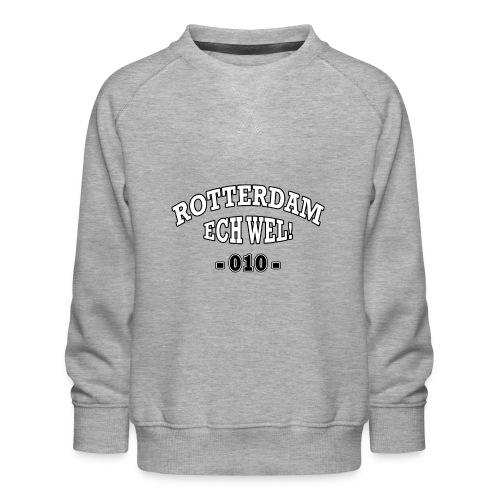 Rotterdam ech wel 010 - Kinderen premium sweater