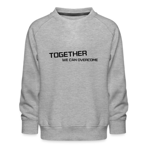 shirtsbydep Togetherwecanovercome man - Kinderen premium sweater