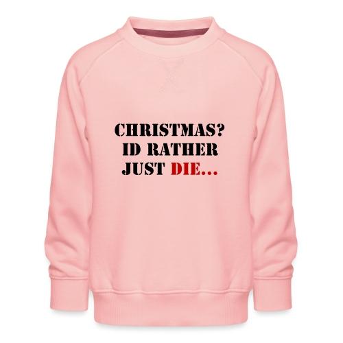 Christmas joy - Kids' Premium Sweatshirt