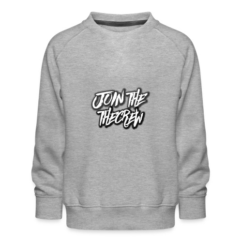 Join The Crew (MORE JOIN THE CREW MERCH SOON) - Kids' Premium Sweatshirt