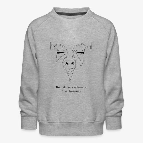 No Skin Colour. I´m Human. Antirassismus - Kinder Premium Pullover
