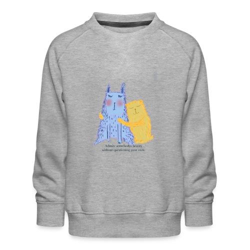 Admire each other - Kids' Premium Sweatshirt