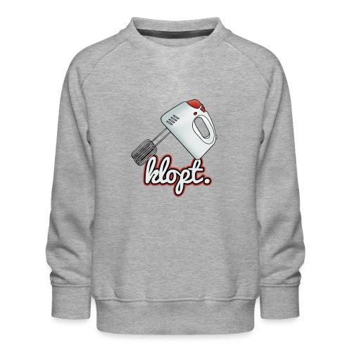 Klopt - Kinderen premium sweater
