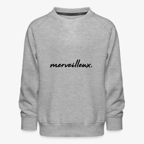 merveilleux. Black - Kids' Premium Sweatshirt