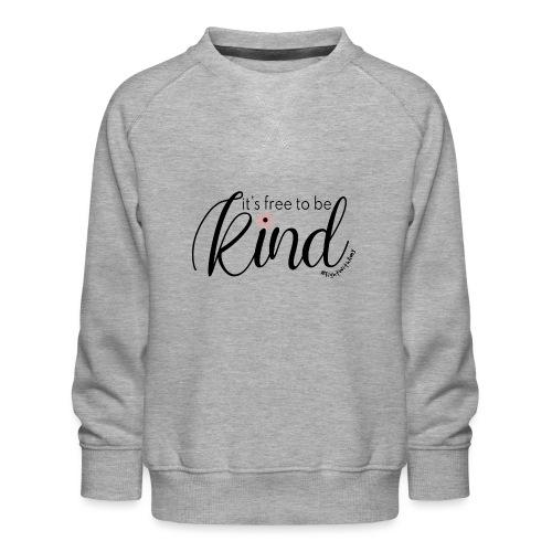 Amy's 'Free to be Kind' design (black txt) - Kids' Premium Sweatshirt