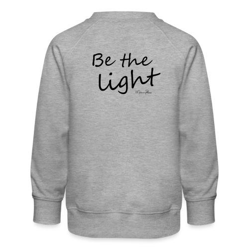 Be the light - Sweat ras-du-cou Premium Enfant