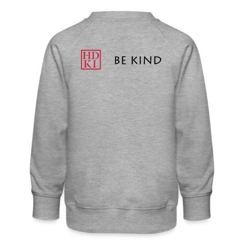 HDKI Be Kind - Kids' Premium Sweatshirt