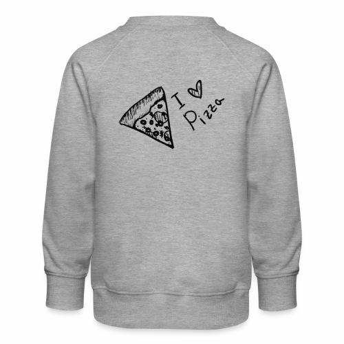 I LOVE PIZZA - Kinder Premium Pullover