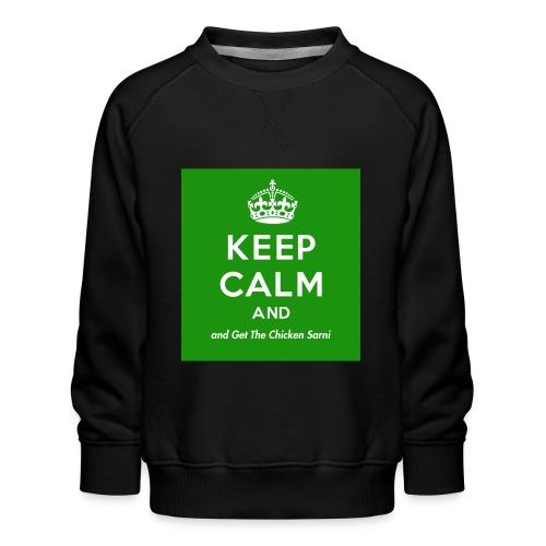 Keep Calm and Get The Chicken Sarni - Green - Kids' Premium Sweatshirt