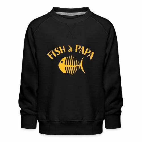 Le Fish à papa - Kinderen premium sweater