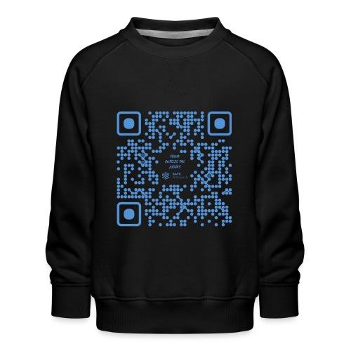 QR The New Internet Shouldn t Be Blockchain Based - Kids' Premium Sweatshirt