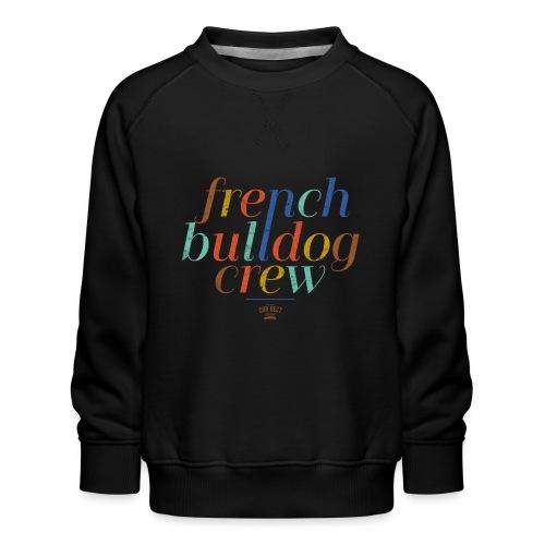 Französische Bulldogge Crew - Kinder Premium Pullover